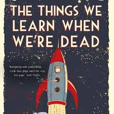The Things We Learn When We'reDead