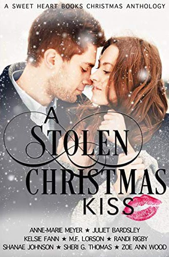 A Stolen Christmas Kiss: A Sweet Heart Books Christmas Anthology