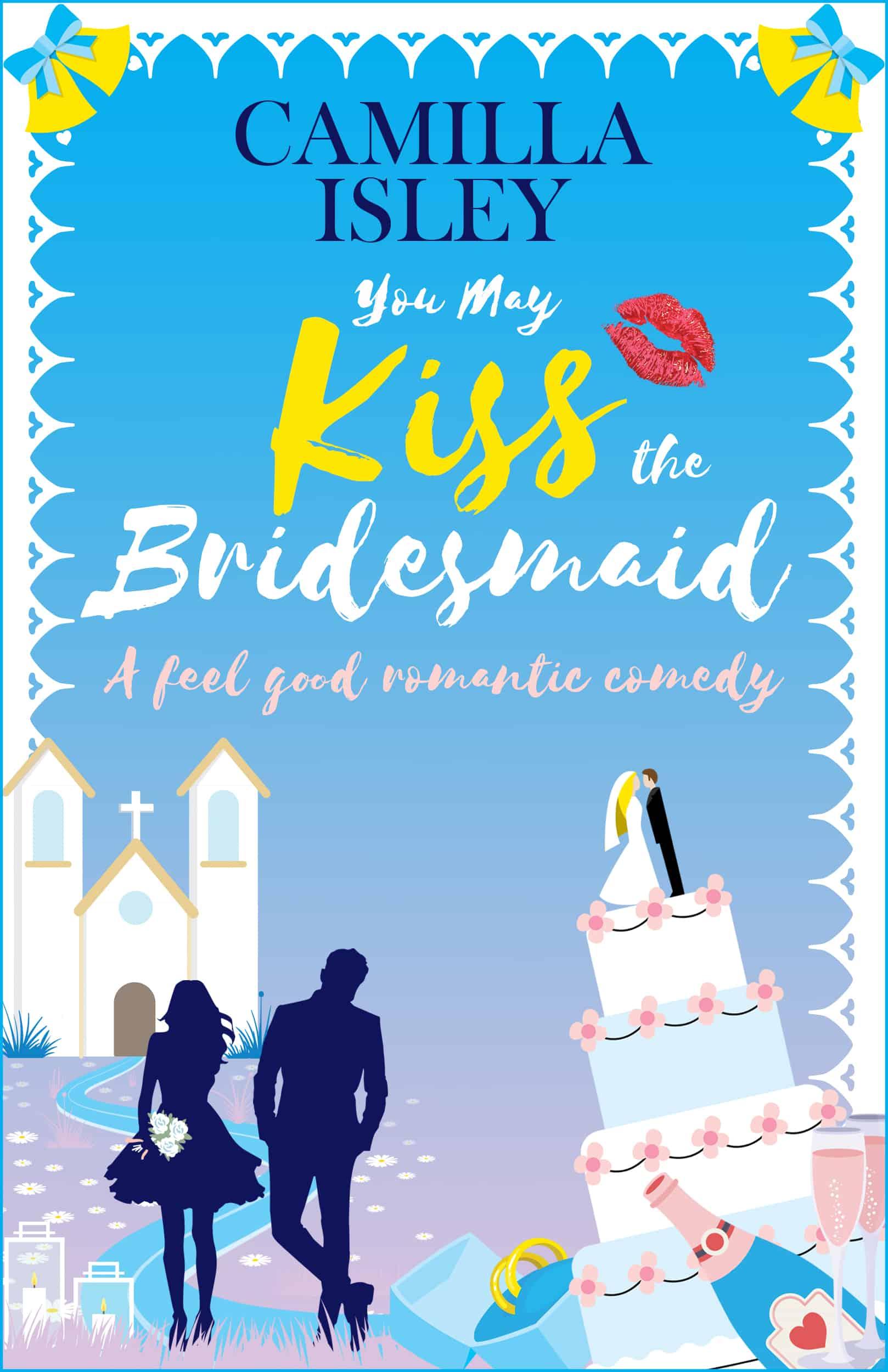 You May Kiss the Bridesmaid